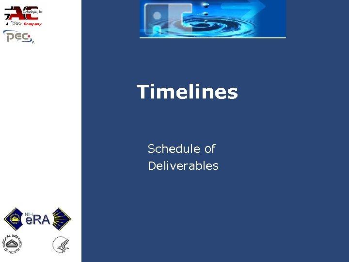 Timelines Schedule of Deliverables
