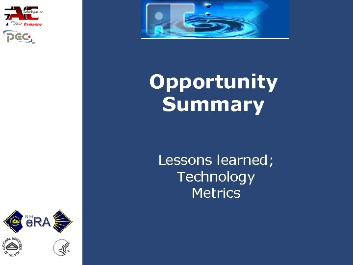 Opportunity Summary Lessons learned; Technology Metrics
