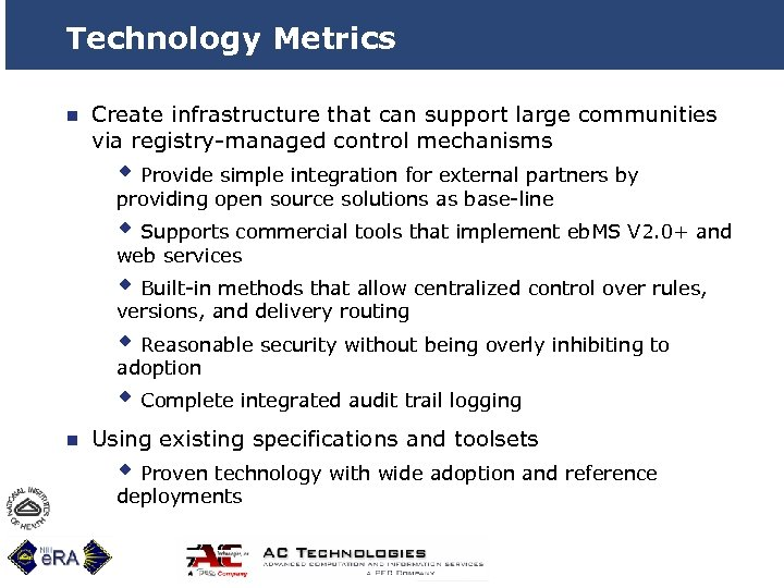 Technology Metrics n Create infrastructure that can support large communities via registry-managed control mechanisms