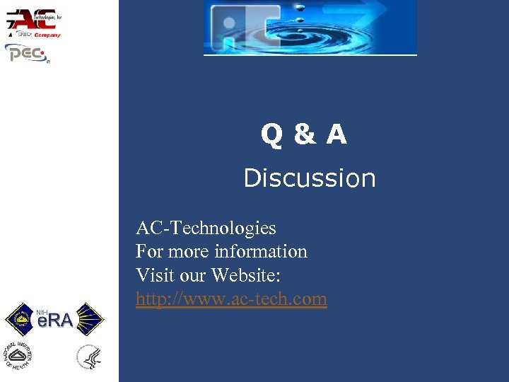 Q&A Discussion AC-Technologies For more information Visit our Website: http: //www. ac-tech. com