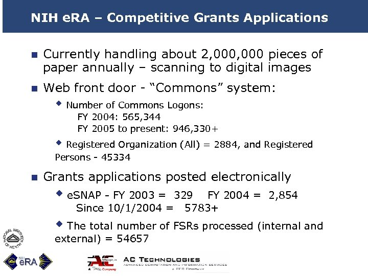 NIH e. RA – Competitive Grants Applications n Currently handling about 2, 000 pieces