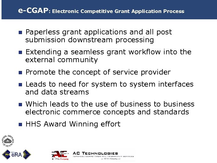e-CGAP: Electronic Competitive Grant Application Process n Paperless grant applications and all post submission