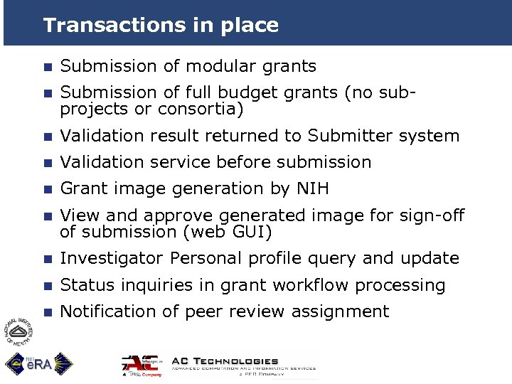 Transactions in place n Submission of modular grants n Submission of full budget grants