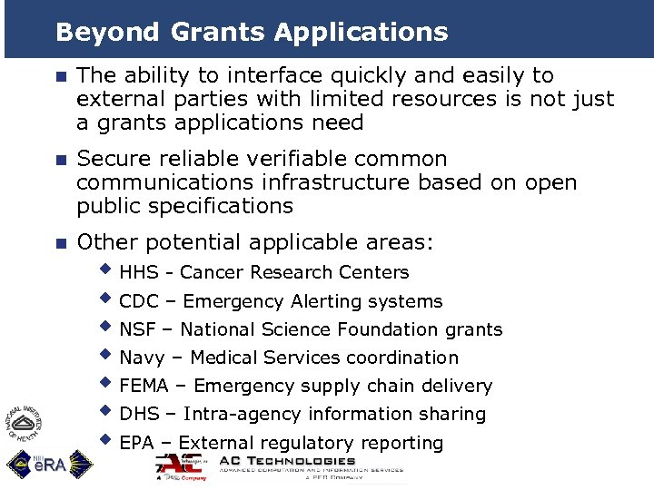 Beyond Grants Applications n The ability to interface quickly and easily to external parties