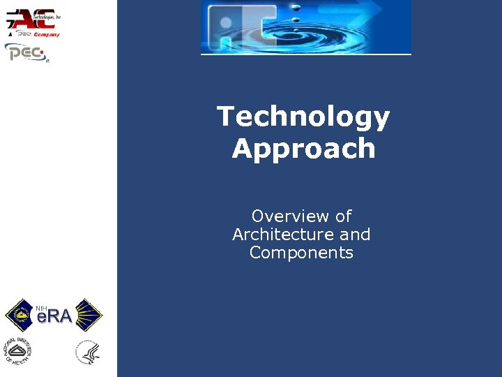 Technology Approach Overview of Architecture and Components