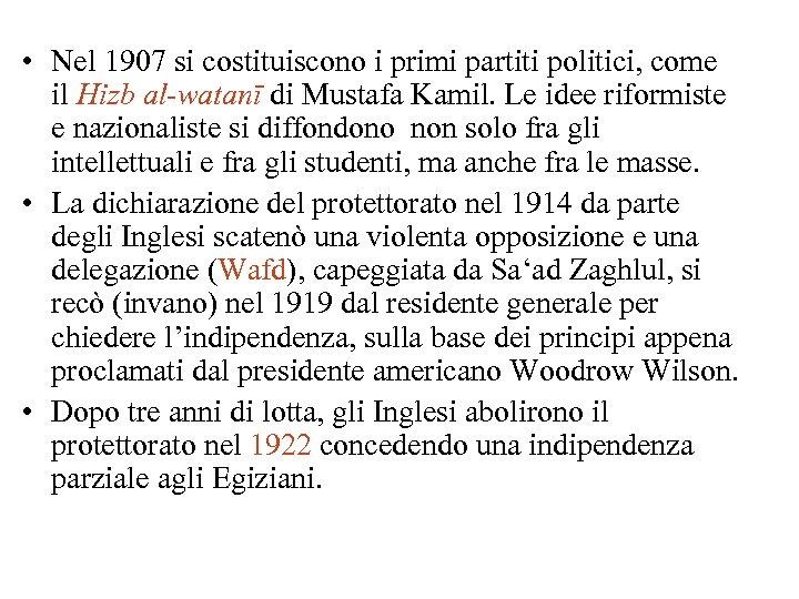 • Nel 1907 si costituiscono i primi partiti politici, come il Hizb al-watanī