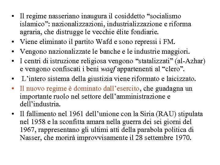"""• Il regime nasseriano inaugura il cosiddetto """"socialismo islamico"""": nazionalizzazioni, industrializzazione e riforma"""
