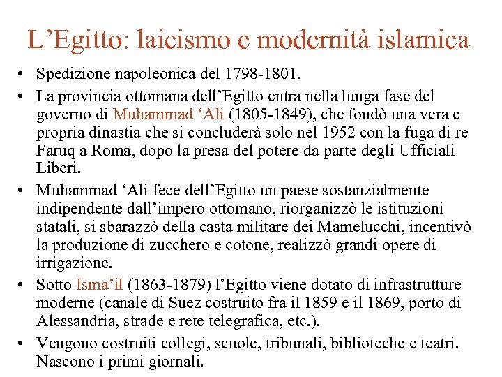 L'Egitto: laicismo e modernità islamica • Spedizione napoleonica del 1798 -1801. • La provincia