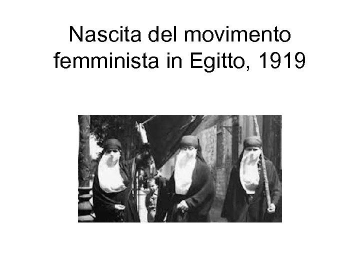 Nascita del movimento femminista in Egitto, 1919