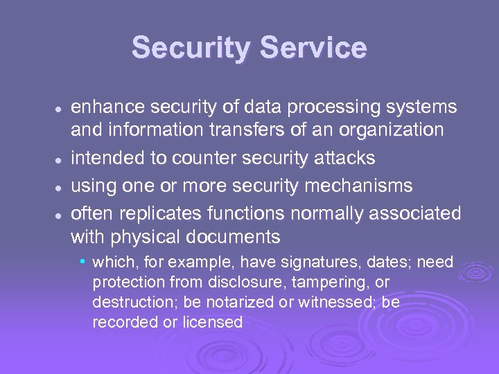Security Service l l enhance security of data processing systems and information transfers of