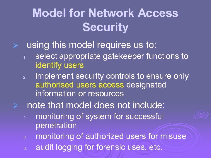 Model for Network Access Security Ø using this model requires us to: select appropriate