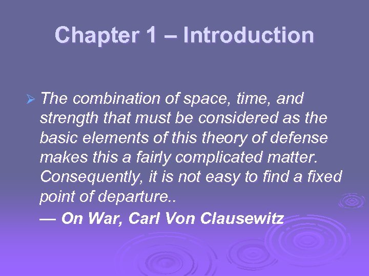 Chapter 1 – Introduction Ø The combination of space, time, and strength that must