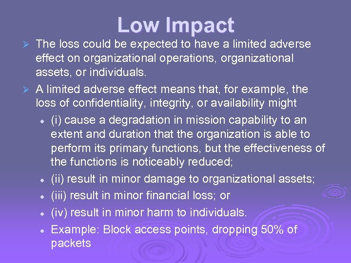 Low Impact The loss could be expected to have a limited adverse effect on