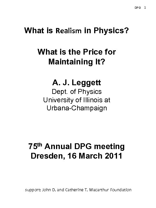 DPG What is Realism in Physics? What is the Price for Maintaining It? A.