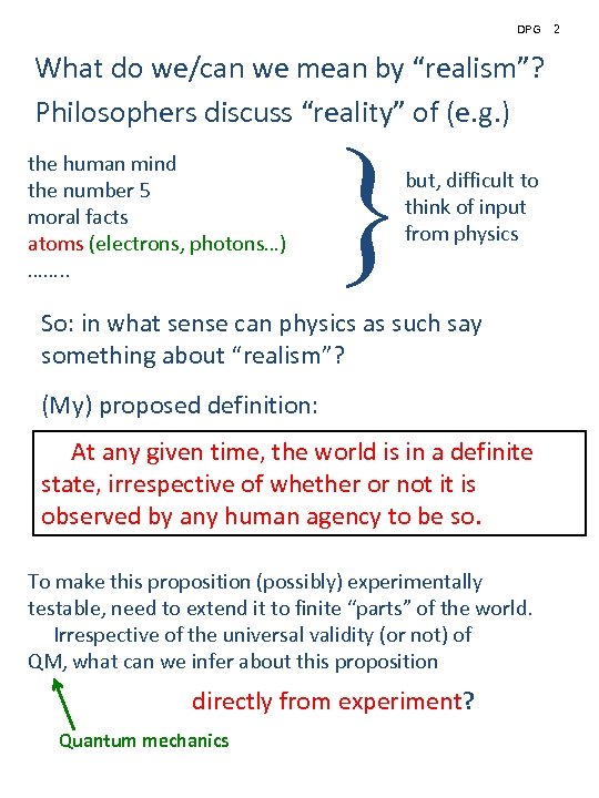 """DPG What do we/can we mean by """"realism""""? Philosophers discuss """"reality"""" of (e. g."""
