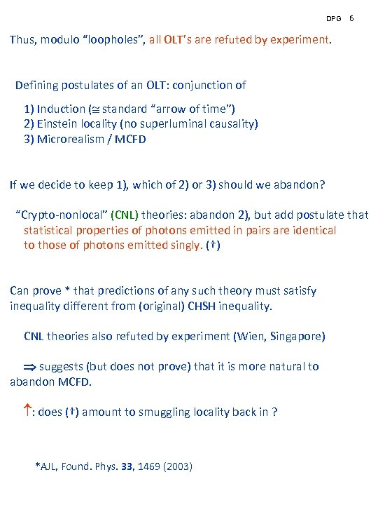 """DPG 6 Thus, modulo """"loopholes"""", all OLT's are refuted by experiment. Defining postulates of"""