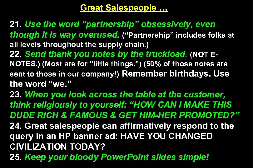 "Great Salespeople … 21. Use the word ""partnership"" obsessively, even though it is way"