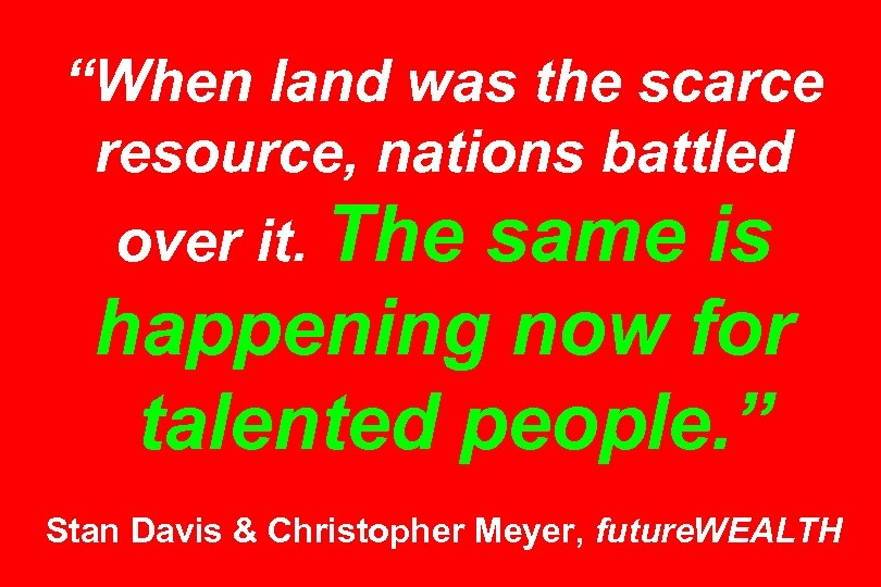 """When land was the scarce resource, nations battled over it. The same is happening"