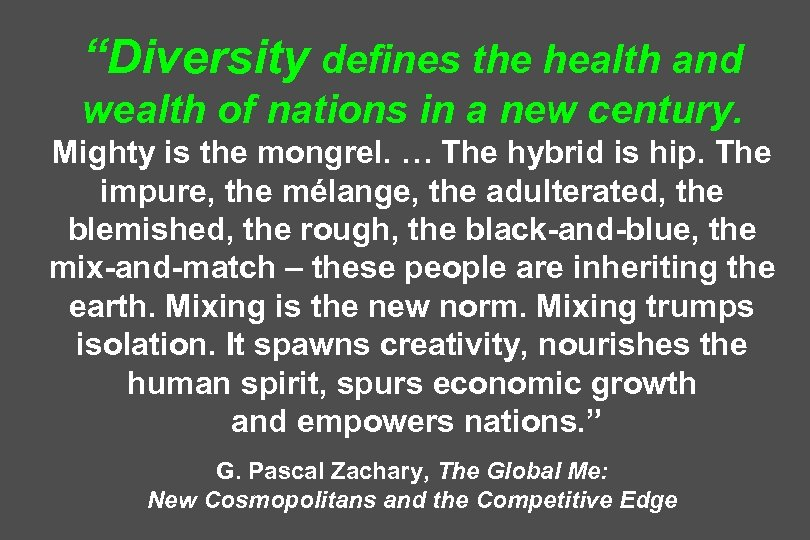 """Diversity defines the health and wealth of nations in a new century. Mighty is"