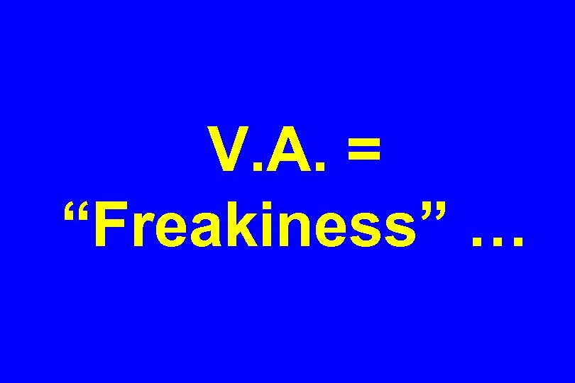 "V. A. = ""Freakiness"" …"