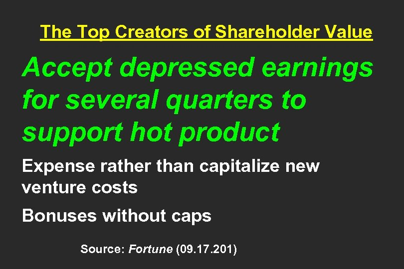 The Top Creators of Shareholder Value Accept depressed earnings for several quarters to support