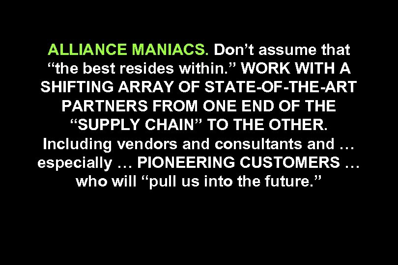 "ALLIANCE MANIACS. Don't assume that ""the best resides within. "" WORK WITH A SHIFTING"