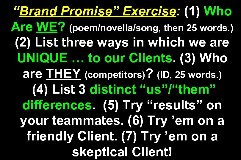 """Brand Promise"" Exercise: (1) Who Are WE? (poem/novella/song, then 25 words. ) (2) List"