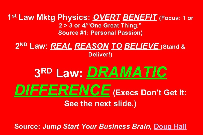 1 st Law Mktg Physics: OVERT BENEFIT (Focus: 1 or 2 > 3 or