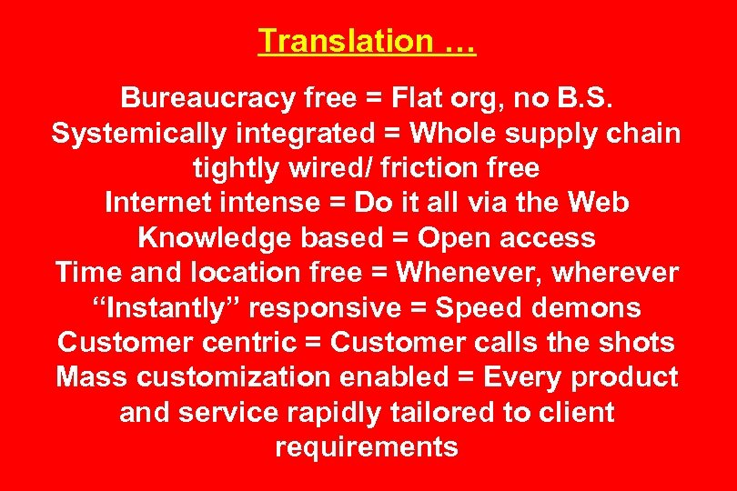 Translation … Bureaucracy free = Flat org, no B. S. Systemically integrated = Whole
