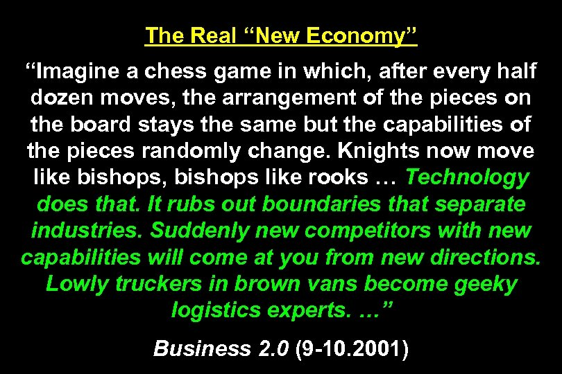 "The Real ""New Economy"" ""Imagine a chess game in which, after every half dozen"