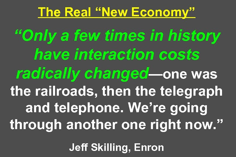 "The Real ""New Economy"" ""Only a few times in history have interaction costs radically"
