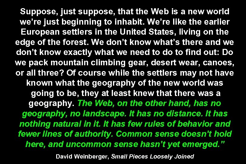 Suppose, just suppose, that the Web is a new world we're just beginning to