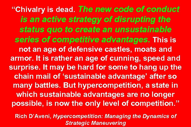 """""""Chivalry is dead. The new code of conduct is an active strategy of disrupting"""