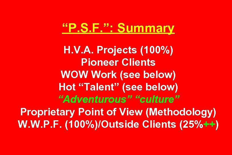 """P. S. F. "": Summary H. V. A. Projects (100%) Pioneer Clients WOW Work"
