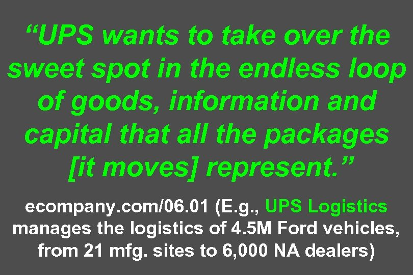 """""""UPS wants to take over the sweet spot in the endless loop of goods,"""