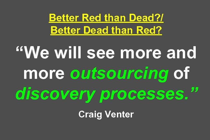 "Better Red than Dead? / Better Dead than Red? ""We will see more and"