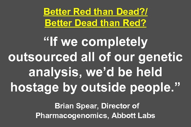 "Better Red than Dead? / Better Dead than Red? ""If we completely outsourced all"