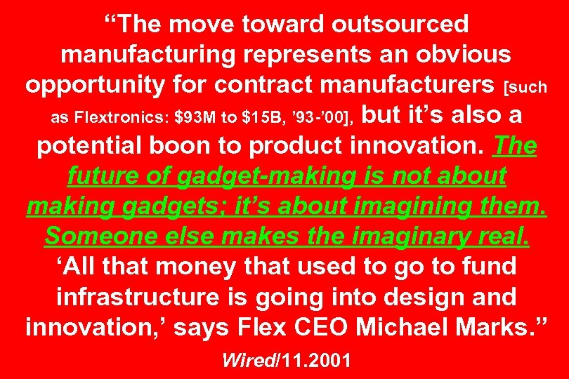 """The move toward outsourced manufacturing represents an obvious opportunity for contract manufacturers [such as"