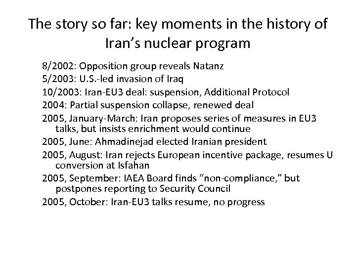 The story so far: key moments in the history of Iran's nuclear program 8/2002: