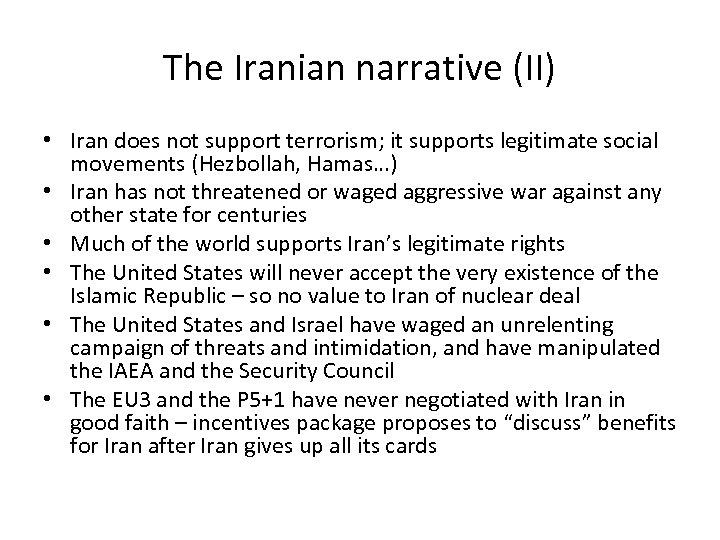 The Iranian narrative (II) • Iran does not support terrorism; it supports legitimate social