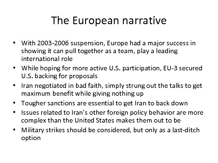 The European narrative • With 2003 -2006 suspension, Europe had a major success in