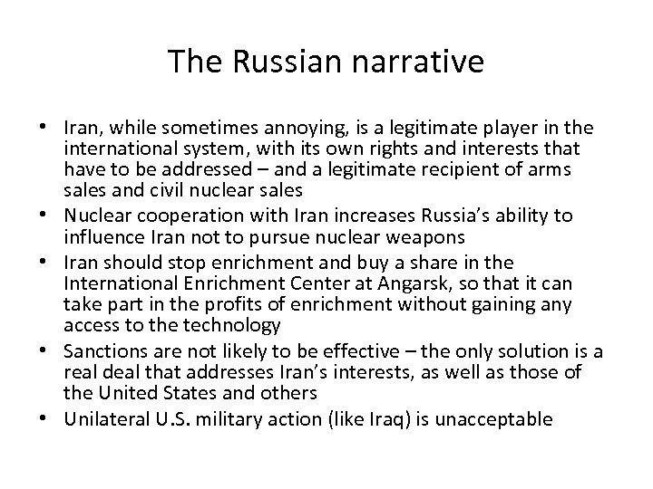 The Russian narrative • Iran, while sometimes annoying, is a legitimate player in the