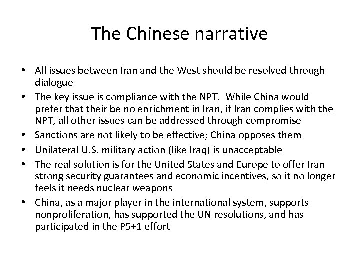 The Chinese narrative • All issues between Iran and the West should be resolved