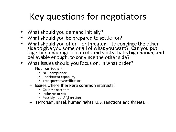 Key questions for negotiators • What should you demand initially? • What should you