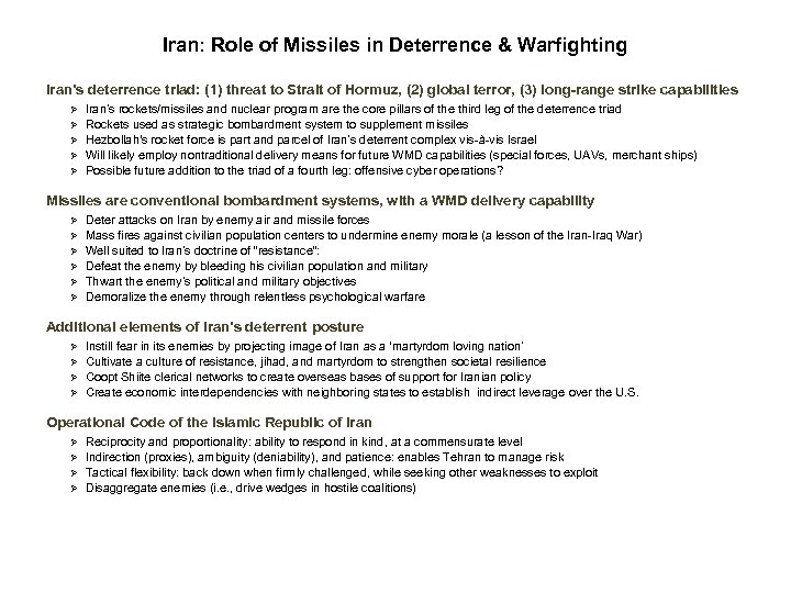 Iran: Role of Missiles in Deterrence & Warfighting Iran's deterrence triad: (1) threat to