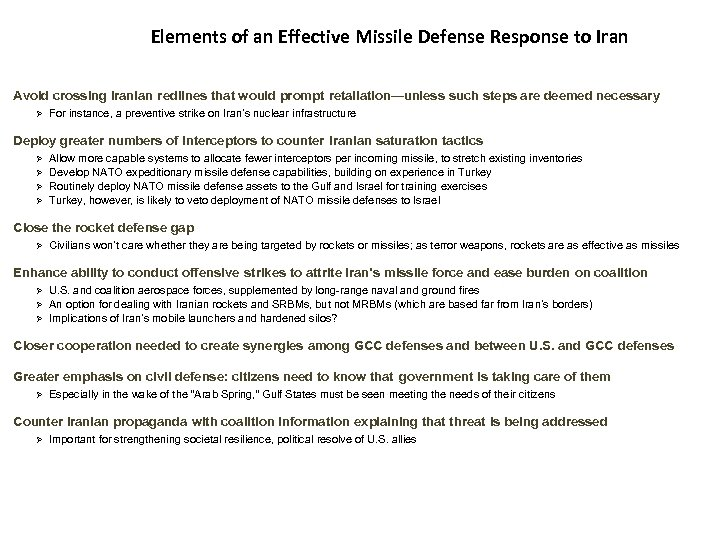 Elements of an Effective Missile Defense Response to Iran Avoid crossing Iranian redlines that