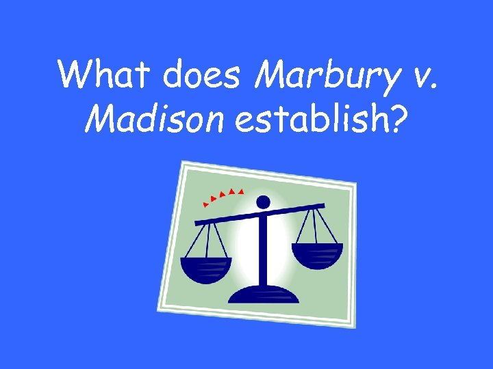 What does Marbury v. Madison establish?