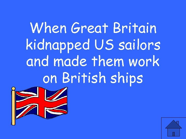 When Great Britain kidnapped US sailors and made them work on British ships