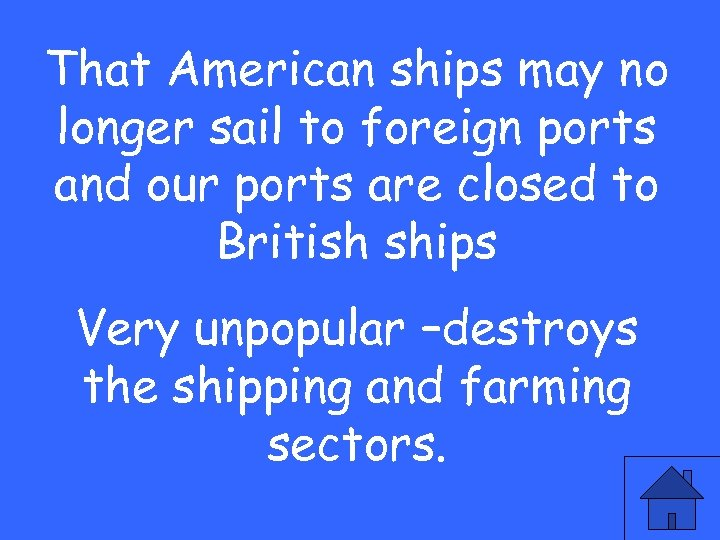 That American ships may no longer sail to foreign ports and our ports are