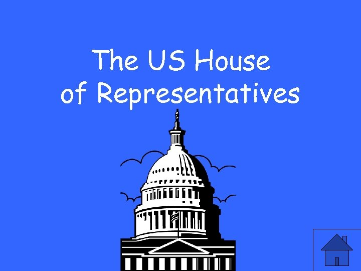 The US House of Representatives